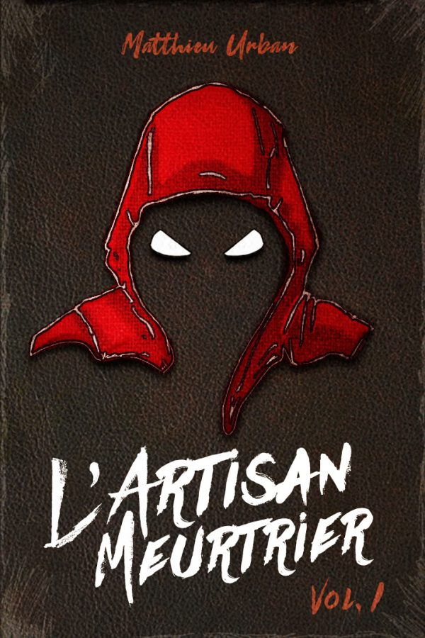 L'Artisan Meurtrier : Volume 1