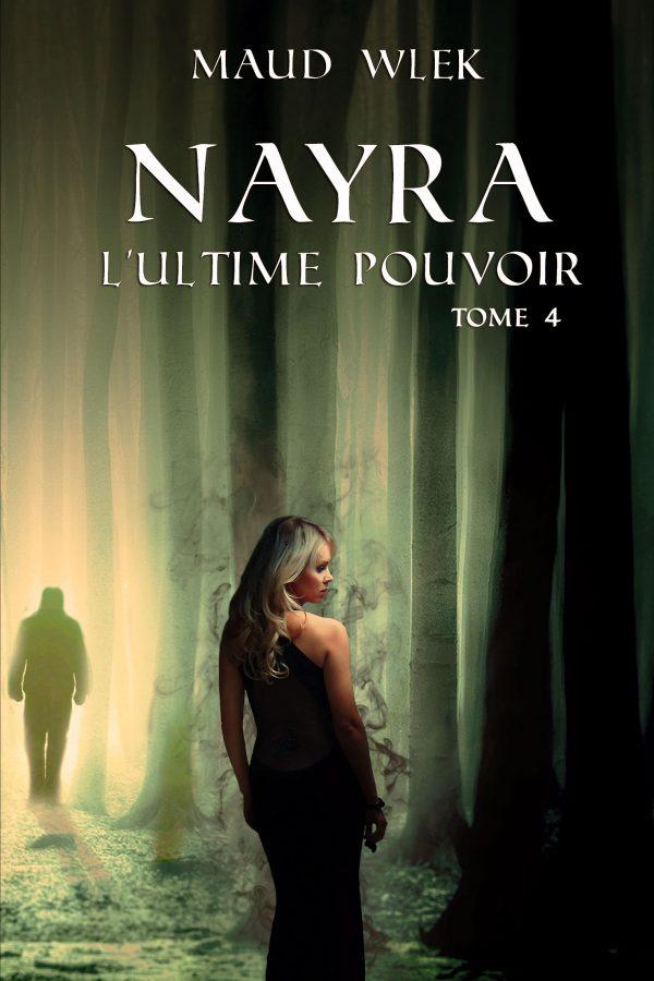 Nayra t.4 L'ultime pouvoir