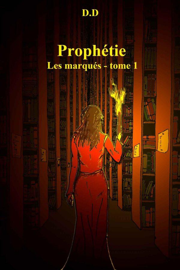 Prophétie (Les Marqués tome 1)
