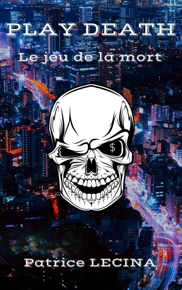 PLAY DEATH: Le jeu de la mort