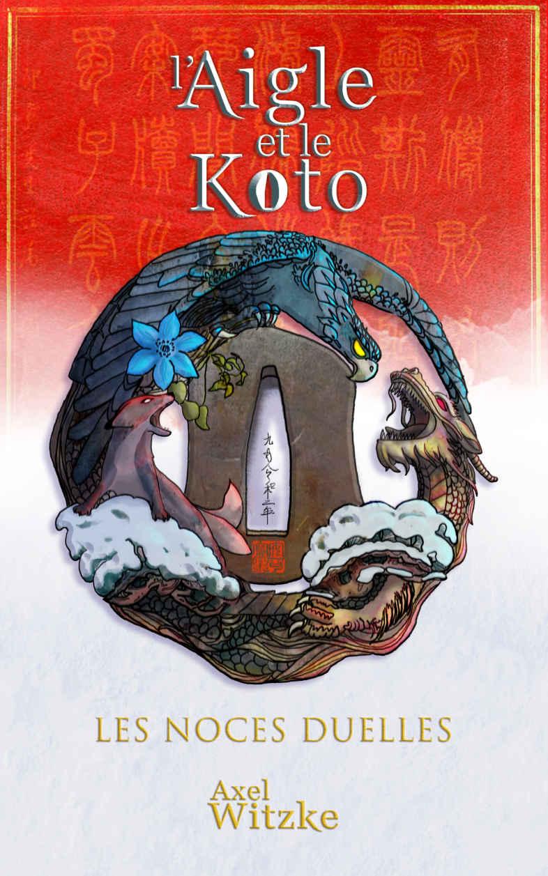 L'Aigle et le Koto: Les Noces Duelles