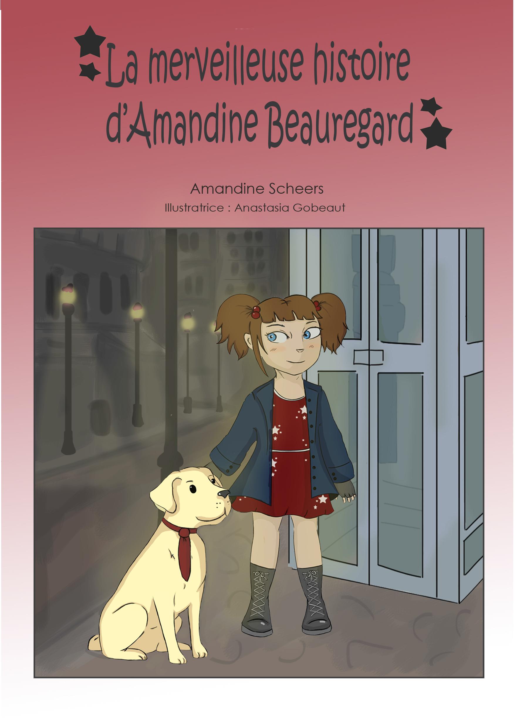 La merveilleuse histoire d'Amandine Beauregard