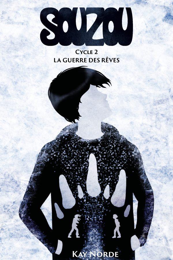 Souzou, Cycle 2 : La Guerre des Rêves