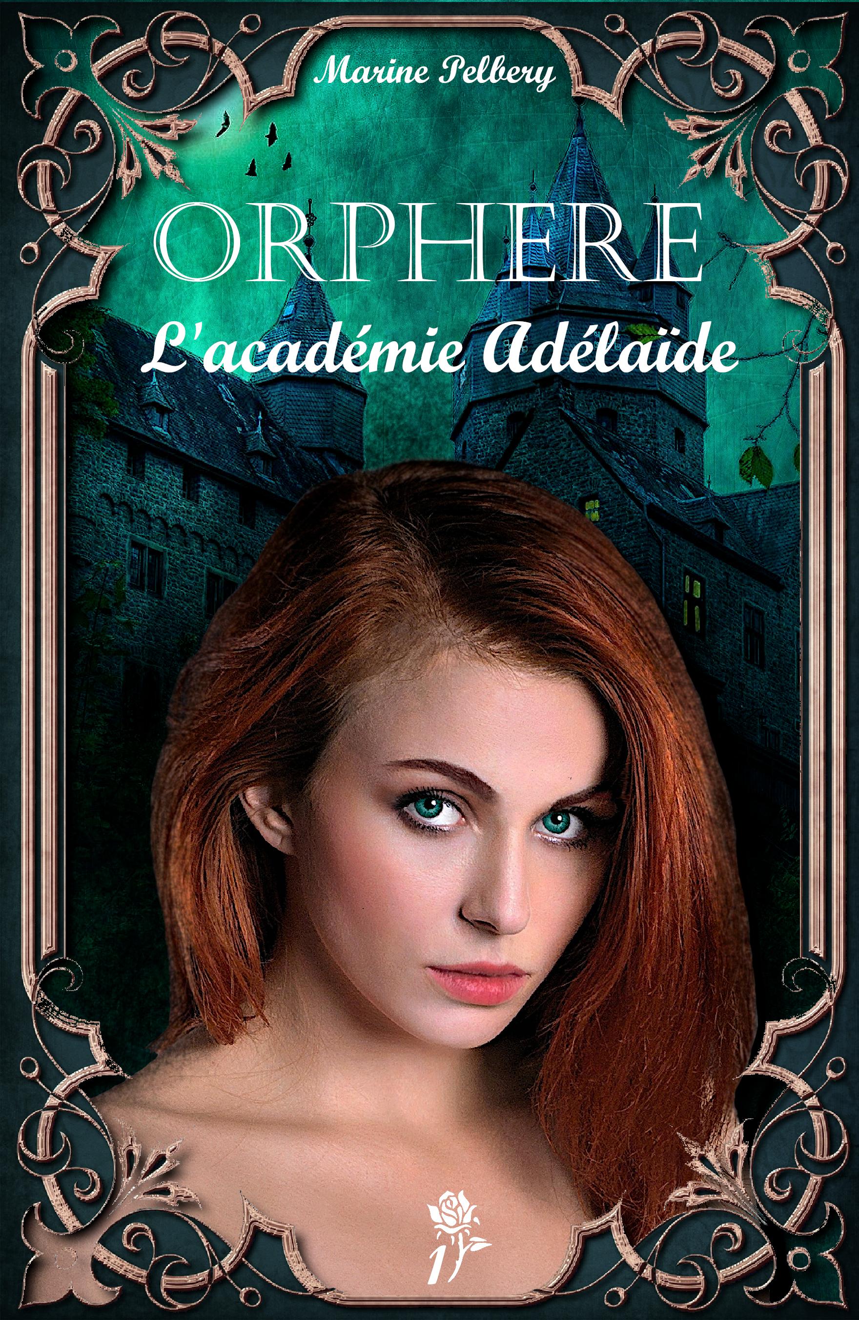 Orphère T1 : L'académie Adélaïde