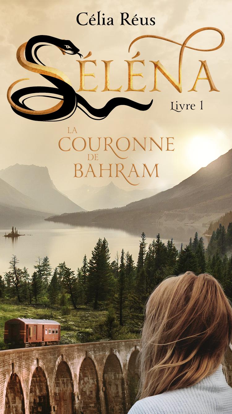 La Couronne de Bahram (Séléna Livre 1)