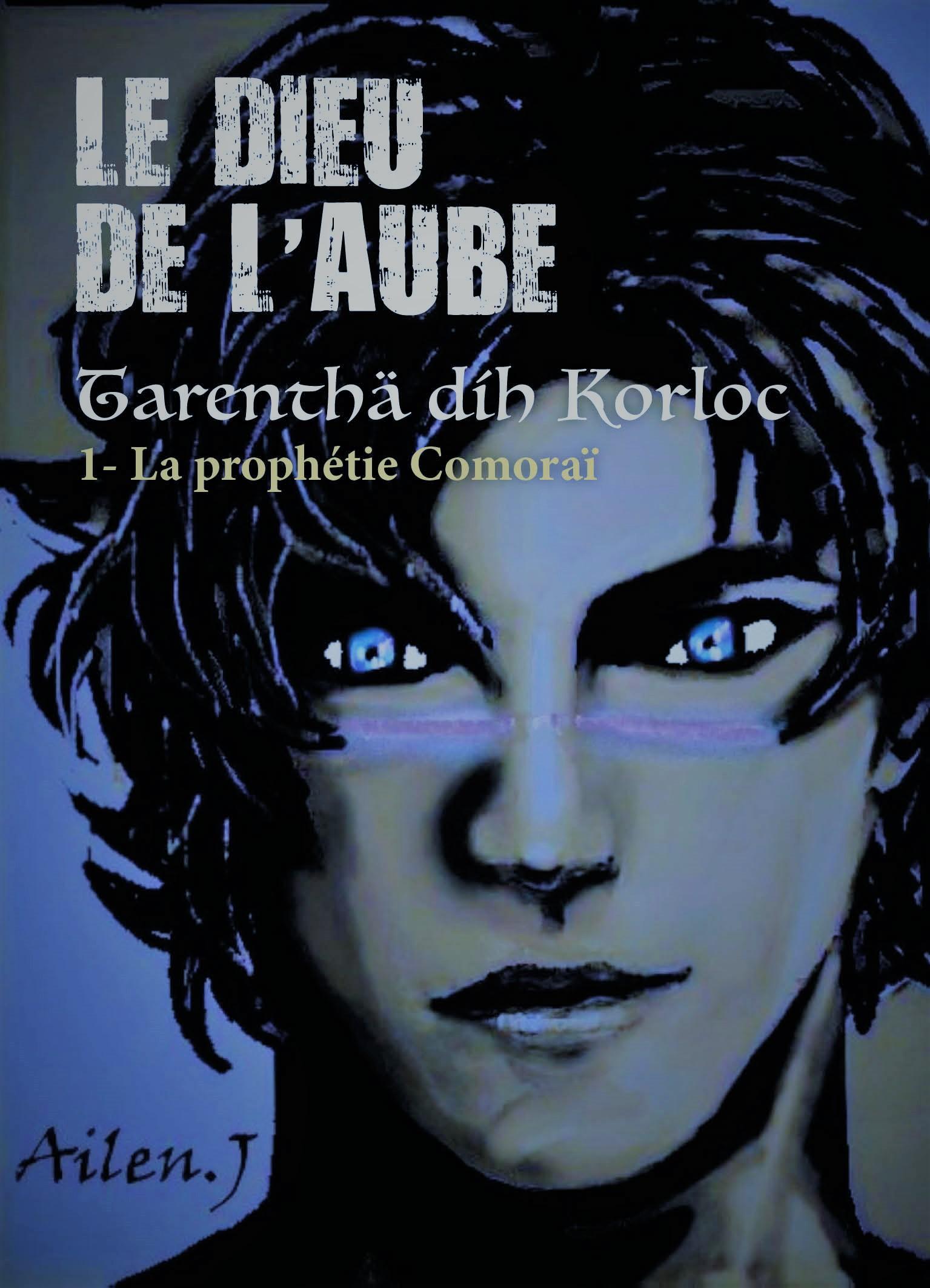 Le dieu de l'aube Tome 1 – La prophétie Comoraï