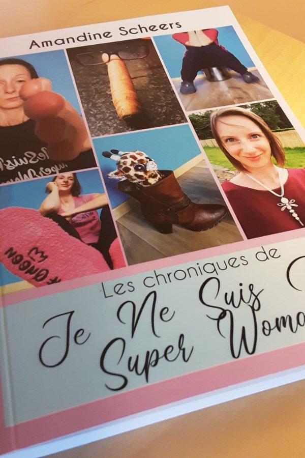 Les chroniques de Je Ne Suis Pas Super Woman